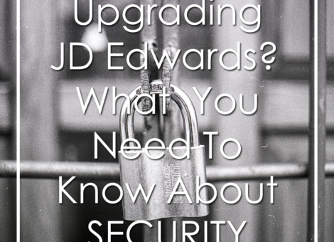 JD Edwards Upgrade Security Webinar